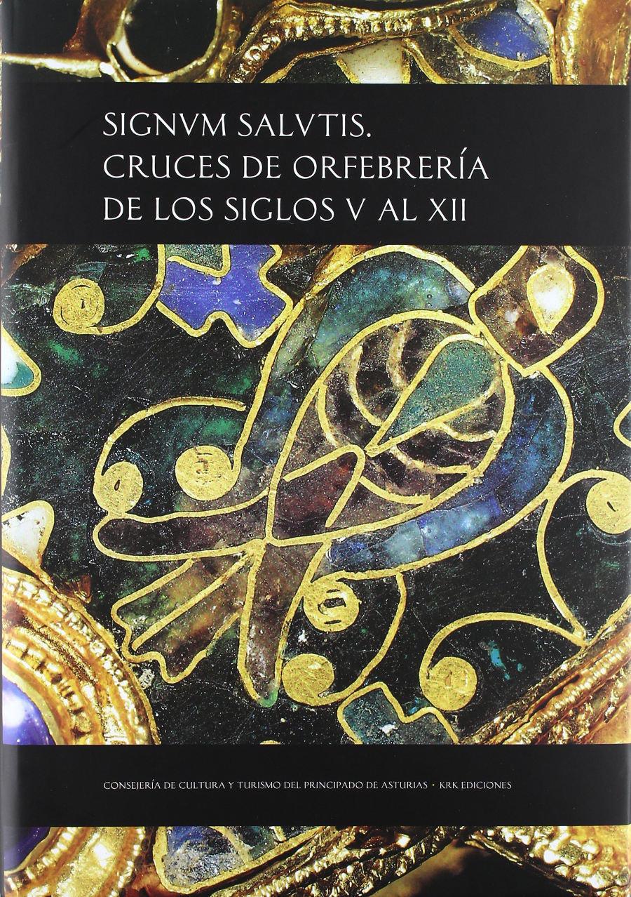 Signum salutis: cruces de orfebrería de los siglos V al XII Book Cover