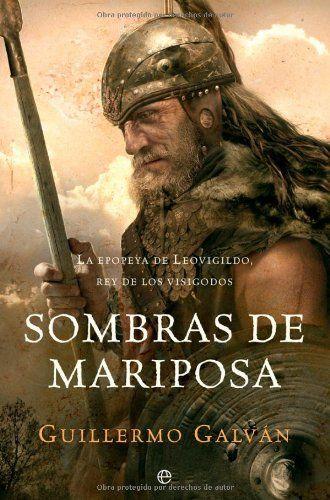Sombras de mariposa : la epopeya de Leovigildo, rey de los visigodos Book Cover