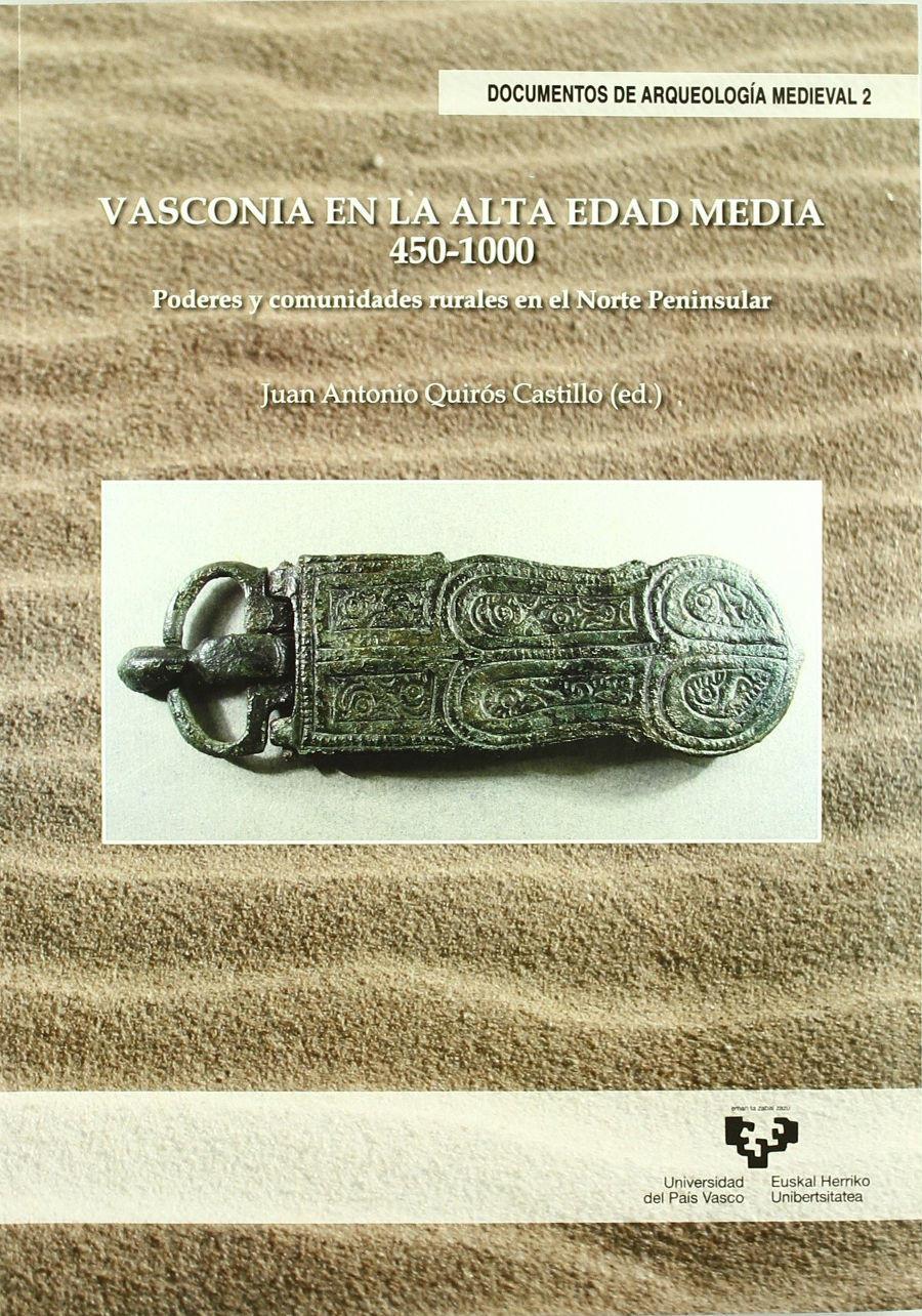 Vasconia en la Alta Edad Media. 450-1000. Poderes y comunidades rurales en el Norte Peninsular Book Cover