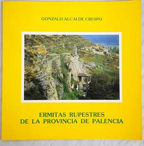 Ermitas rupestres de la provincia de Palencia. Book Cover
