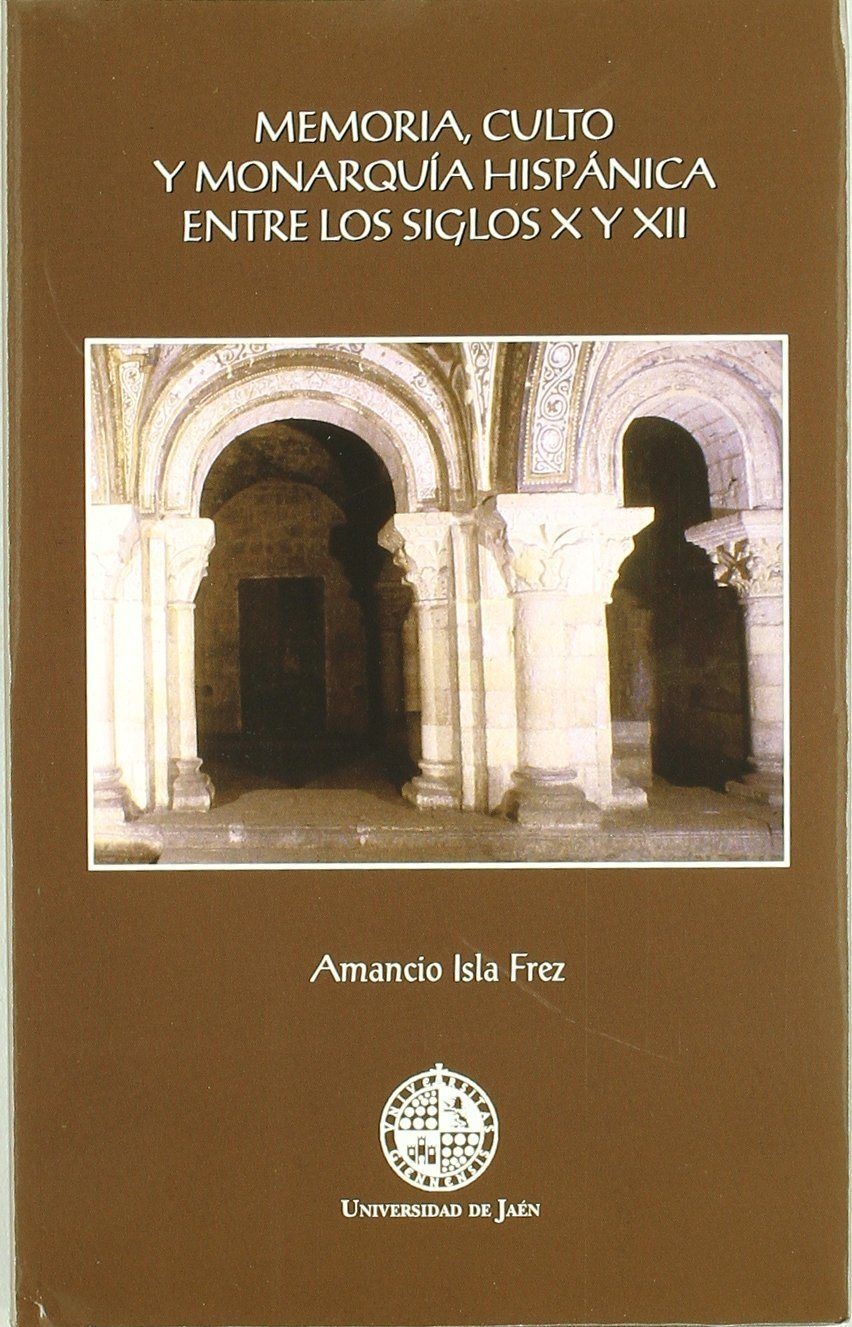 Memoria, culto y monarquía hispánica entre los siglos X y XII Book Cover