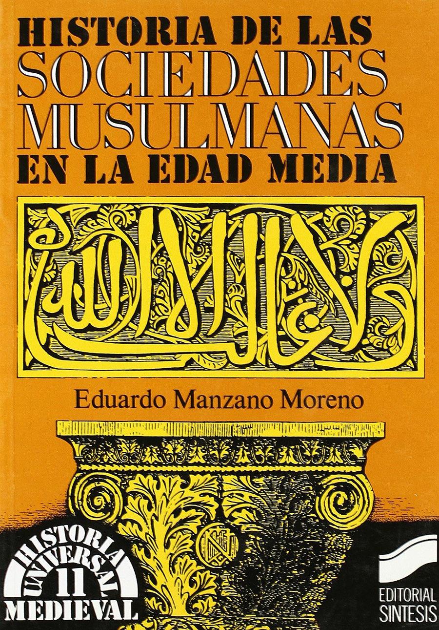 Historia de las sociedades musulmanas en la Edad Media Book Cover