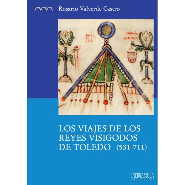 Los viajes de los reyes visigodos de Toledo (531-711) Book Cover