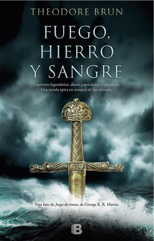 Fuego, hierro y sangre - Novela Histórica