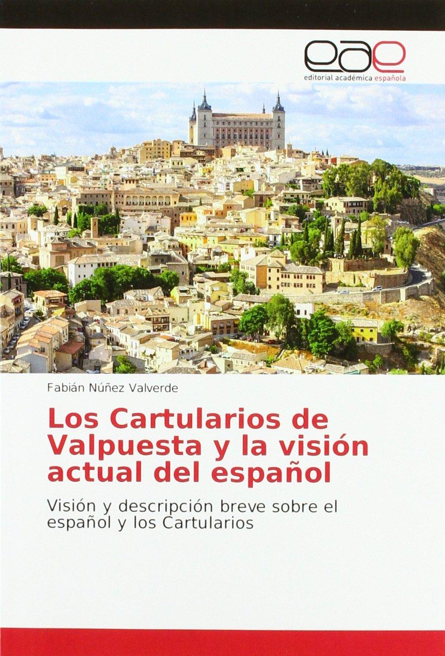 Los Cartularios de Valpuesta y la visión actual del español Book Cover