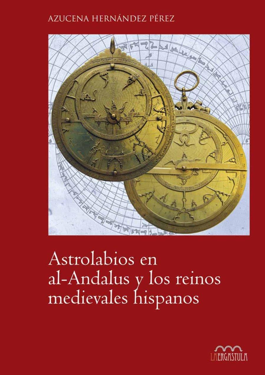 Astrolabios en al-Andalus y los reinos medievales hispanos Book Cover