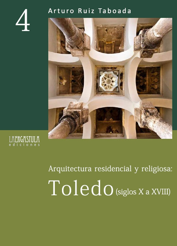 Arquitectura residencial y religiosa: Toledo (siglos X a XVIII) Book Cover