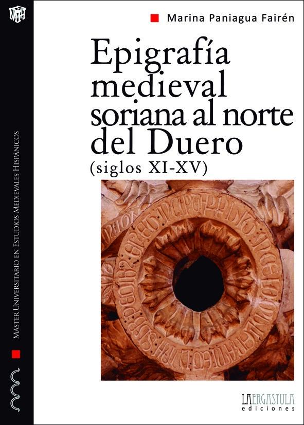 Epigrafía medieval soriana al norte del Duero, siglos XI-XV Book Cover