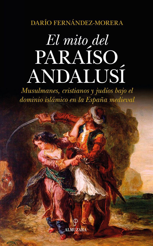 El mito del paraíso andalusí Book Cover