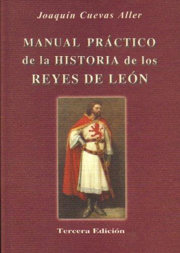 Manual práctico de la historia de los reyes de León Book Cover