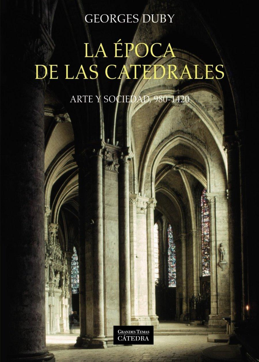 La época de las catedrales: Arte y sociedad, 980-1420 Book Cover