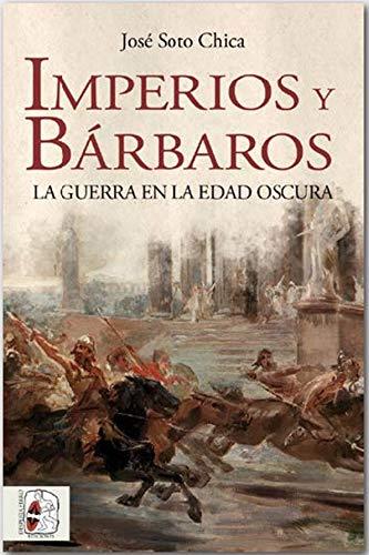 Imperios y bárbaros. La guerra en la Edad Oscura Book Cover