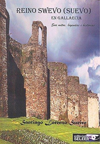 El reino swevo (suevo) en Gallaecia: Sus mitos, leyendas e historias Book Cover