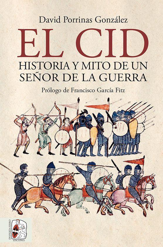 El Cid. Historia y mito de un señor de la guerra Book Cover