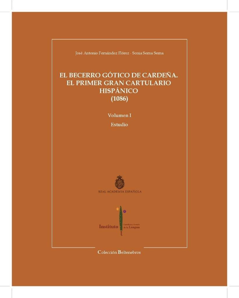 El Becerro Gótico de Cardeña. El primer gran cartulario hispánico (1086) Book Cover