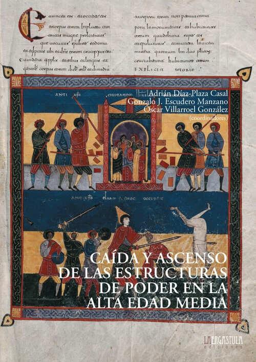 Caída y ascenso de las estructuras de poder en la Alta Edad Media Book Cover