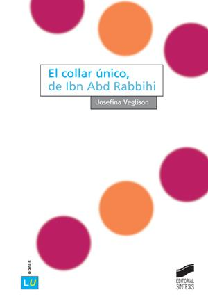 El collar único, de Ibn Abd Rabbihi Book Cover