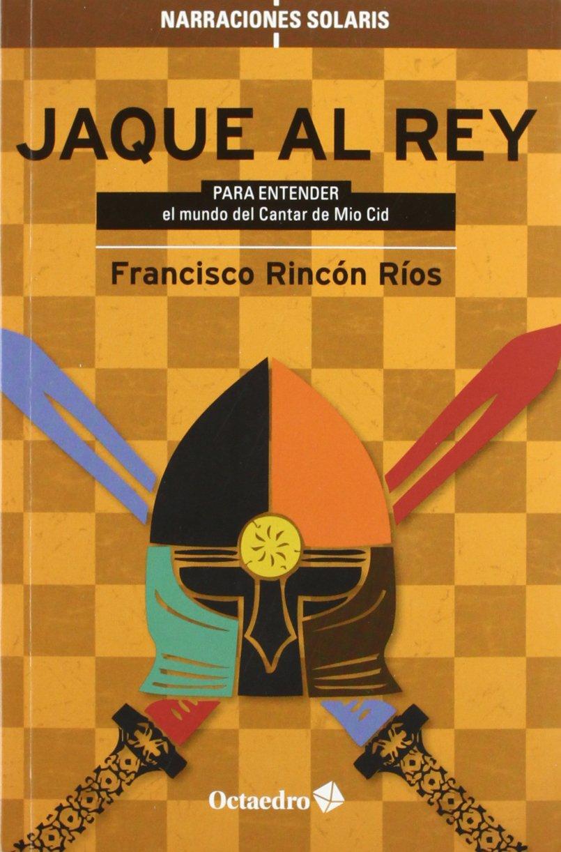 Jaque al rey: Para entender el mundo del Cantar de Mio Cid Book Cover