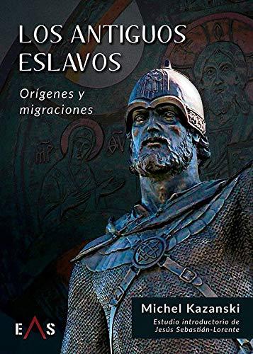 Los antiguos eslavos. Orígenes y migraciones. Book Cover