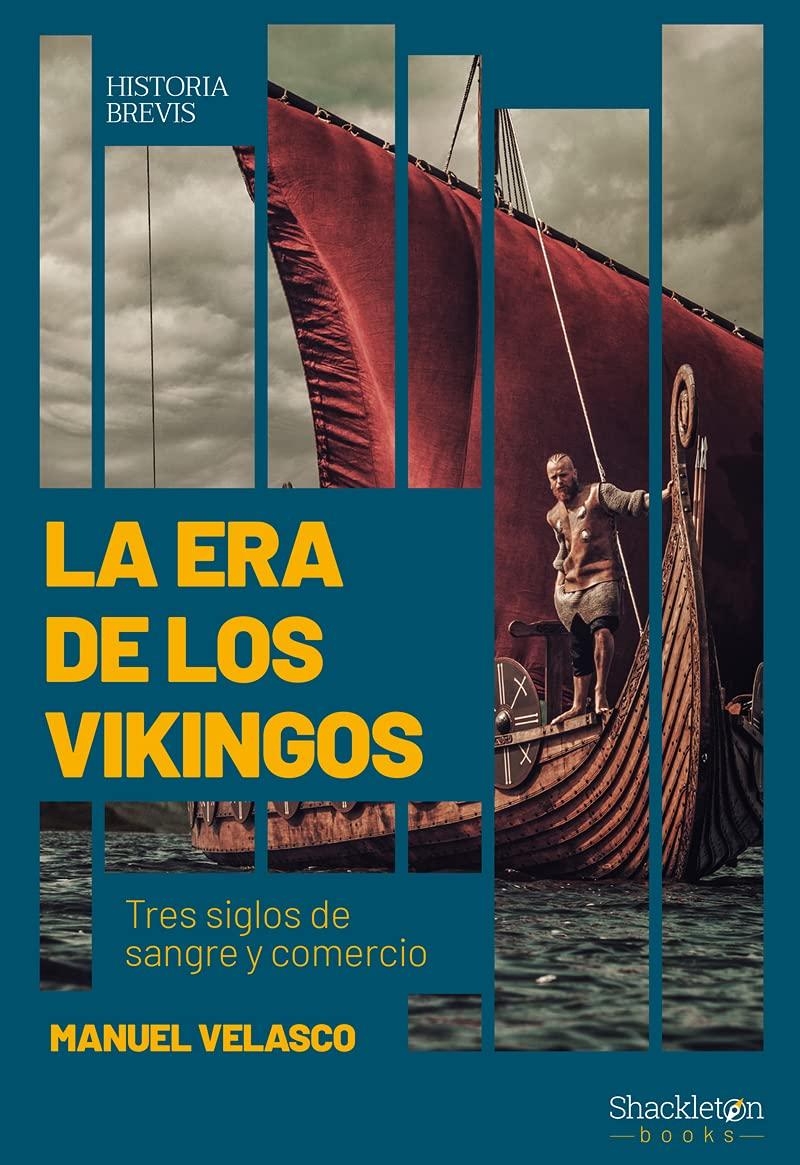 La Era de los Vikingos. Tres siglos de sangre y comercio Book Cover