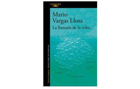 La Llamada de la tribu Mario Vargas Llosa Penguin Random House, 2018 ISBN 978-956-384-054-4