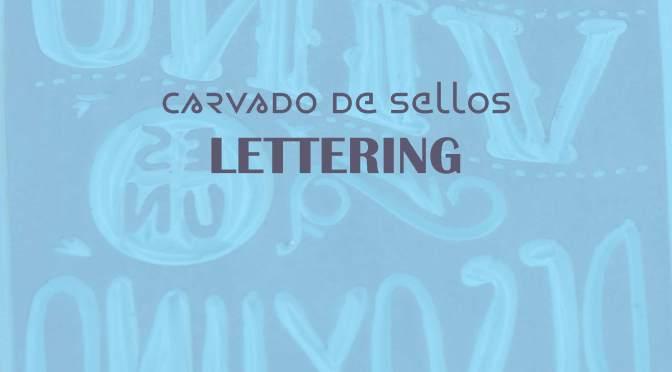 Carvado de sellos – Lettering