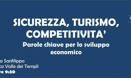 «Sicurezza, Turismo, Competitività: parole chiave per lo sviluppo economico»