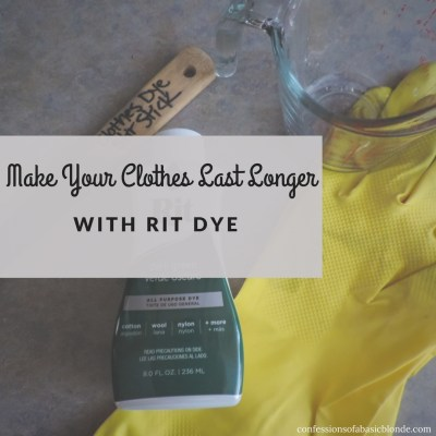 Make Your Clothes Last Longer with RIT Dye