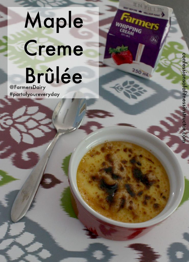 Maple Creme Brûlée using Farmers Cream - Confessions of a ...