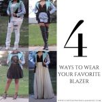 4 Ways To Wear Your Favorite Blazer!