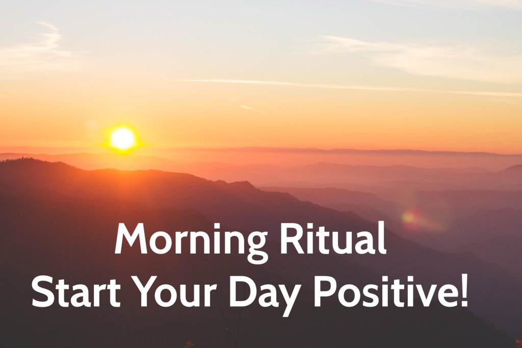 morning ritual start your day positive