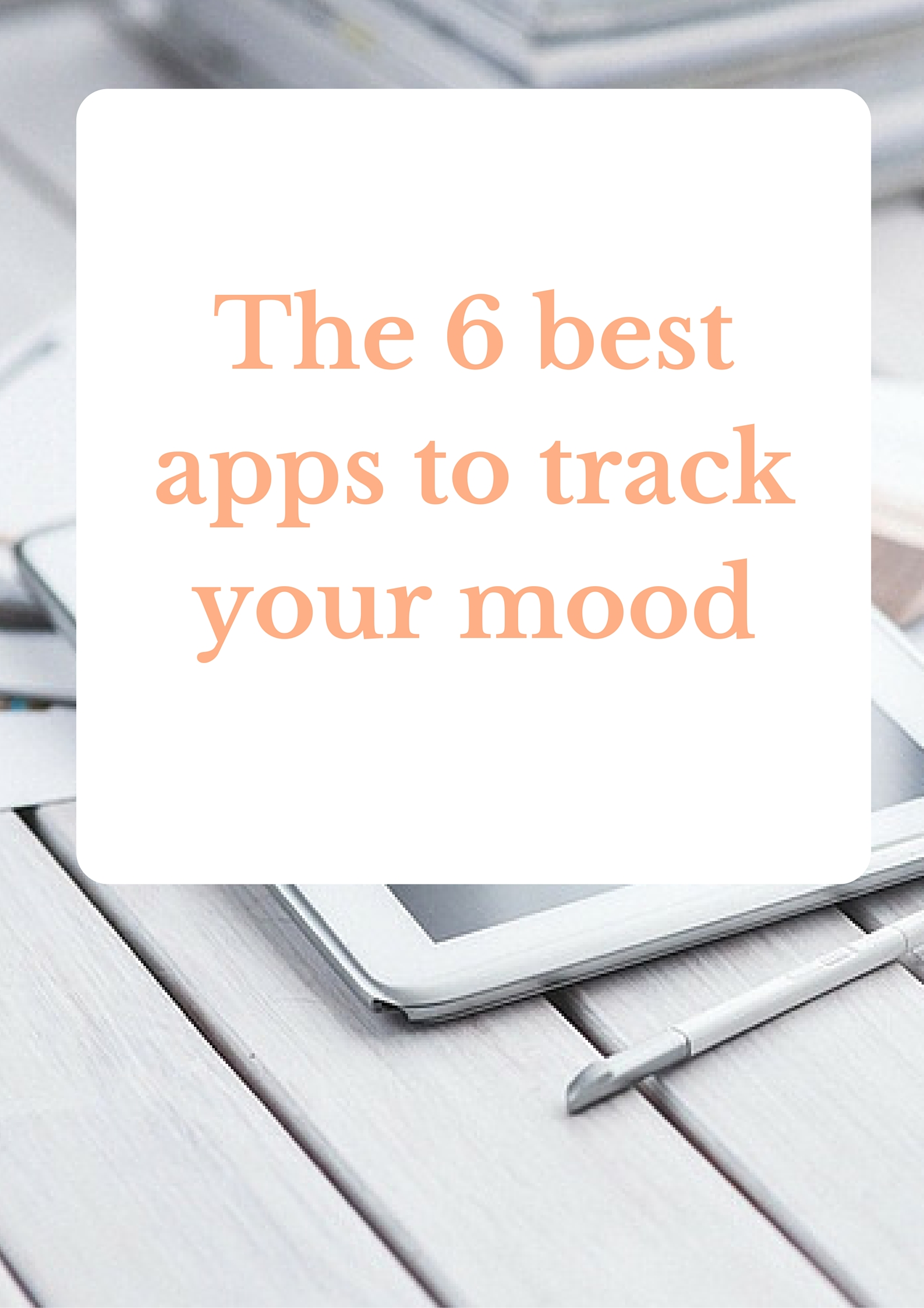 The 6 Best Apps To Track Your Mood