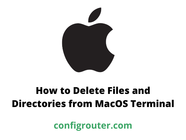 How to Delete Files and Directories from MacOS Terminal
