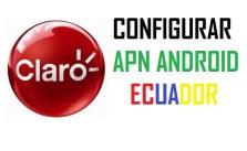 configurar apn claro ecuador android 2017