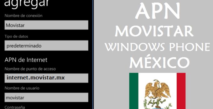 configurar apn movistar mexico windows phone gratis