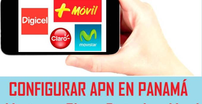 configurar apn claro movistar digicel mas movil panama android 2018