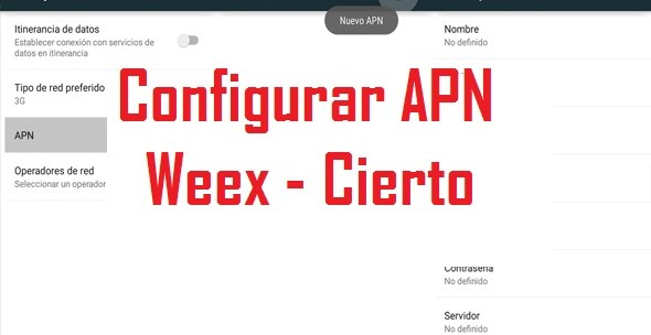 configurar apn de weex y cierto en android y iphone y blackberry