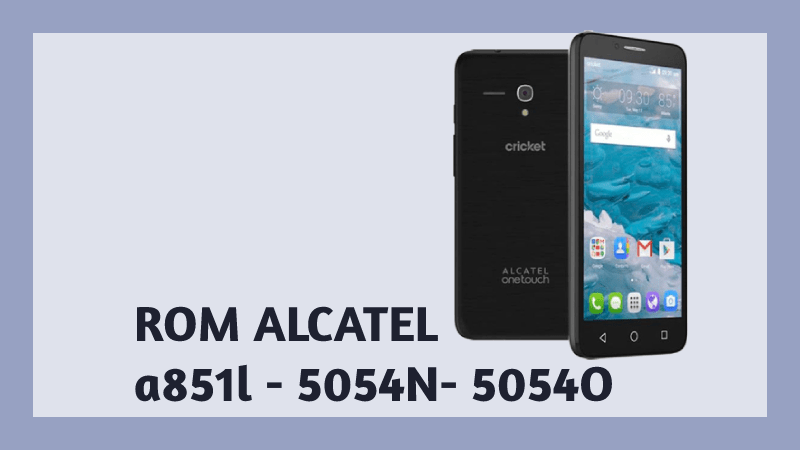 descargar firmware alcatel a851l 5054n 5054o rom stock