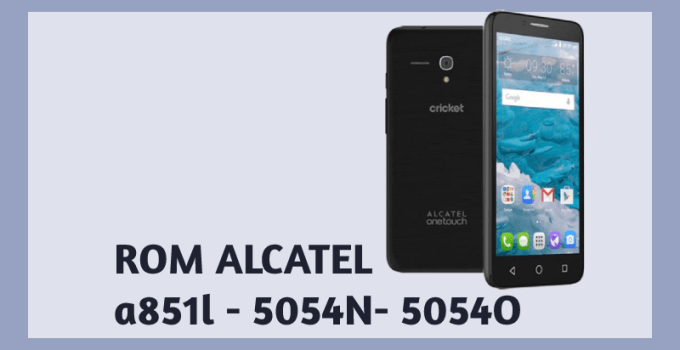 descargar firmware alcatel a851l 5054n 5054o rom stock