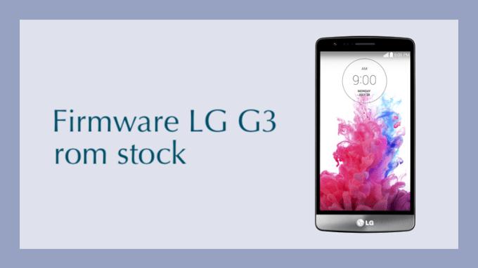 descargar firmware lg g3 rom stock