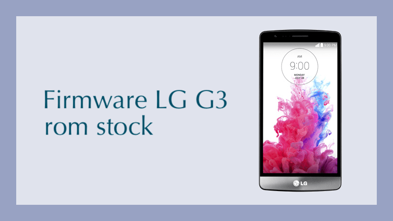 descargar programa para instalar firmware lg g3 d855p