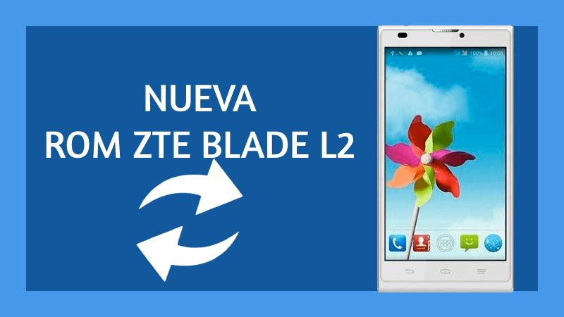Nueva Rom zte blade L2 2019 【 Más estable 】↓↓