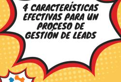 4 características para un proceso efectivo de gestión de leads