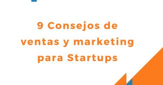 9 Consejos de ventas y marketing para Startups