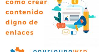 11 ideas de cómo crear contenido digno de enlaces