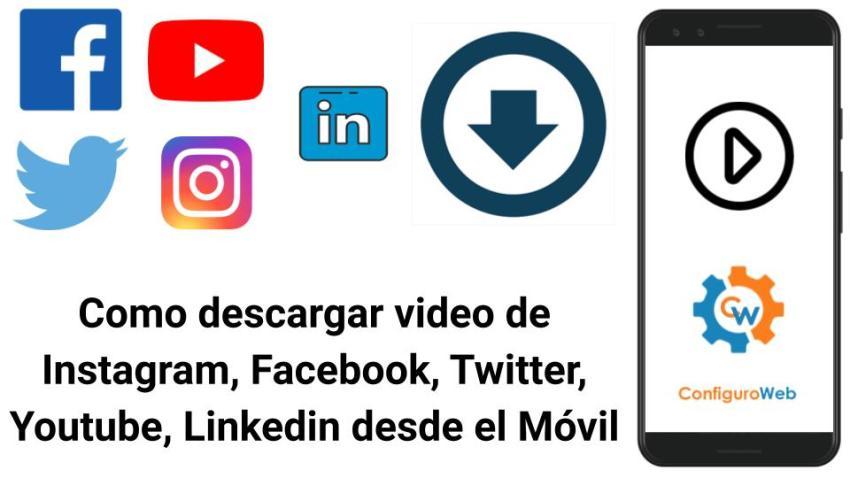como descargar video de Instagram Facebook Twitter Youtube Linkedin desde el Movil