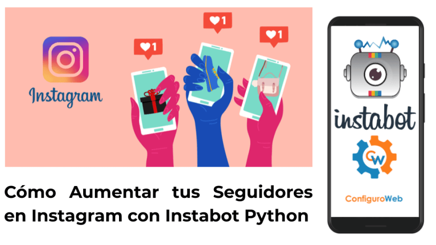Como Aumentar tus Seguidores en Instagram con Instabot Python