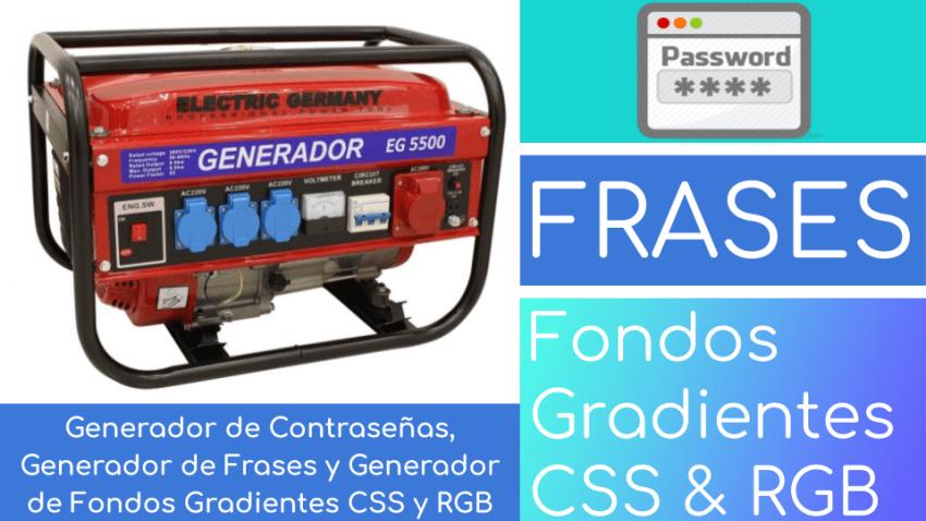 Generador de Contraseñas, Generador de Frases y Generador de Fondos Gradientes CSS y RGB