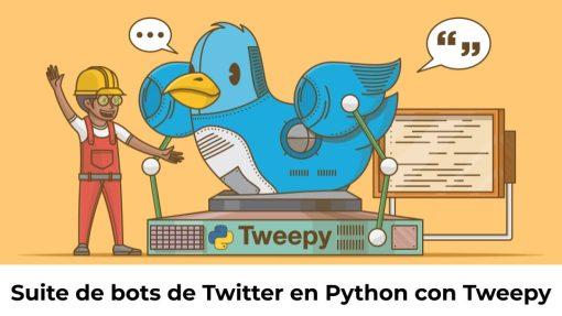 Suite de bots de Twitter en Python con Tweepy