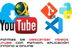 3 formas de descargar vídeos de Youtube con Python Aplicación de Escritorio y Online